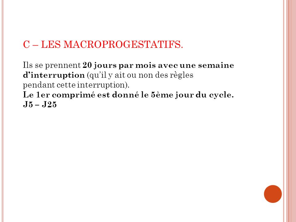 C – LES MACROPROGESTATIFS.