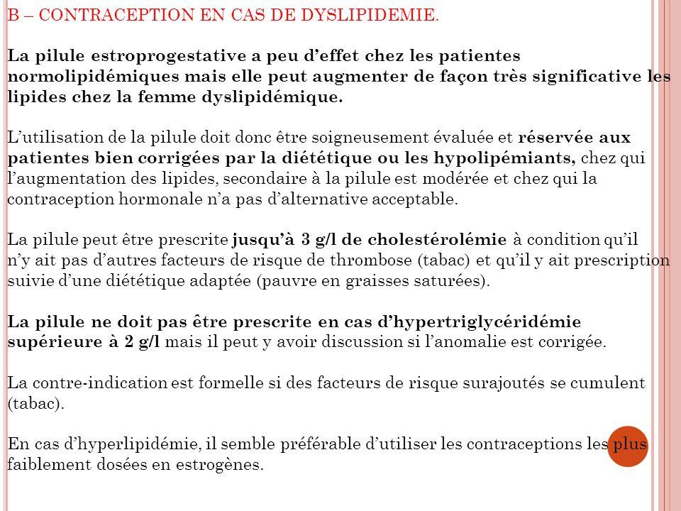 B – CONTRACEPTION EN CAS DE DYSLIPIDEMIE.