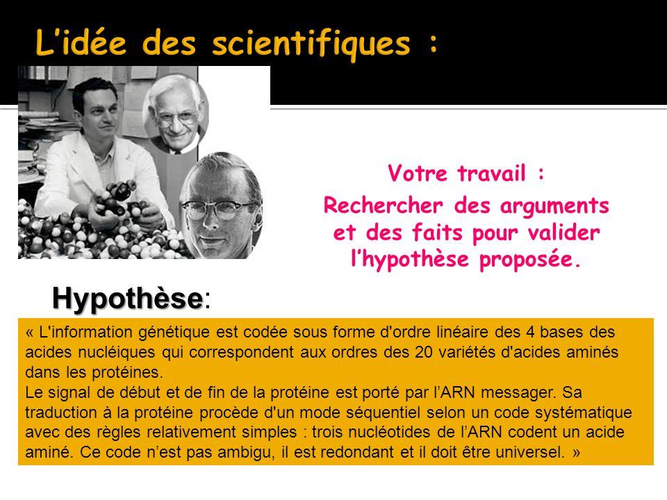 L'idée des scientifiques :