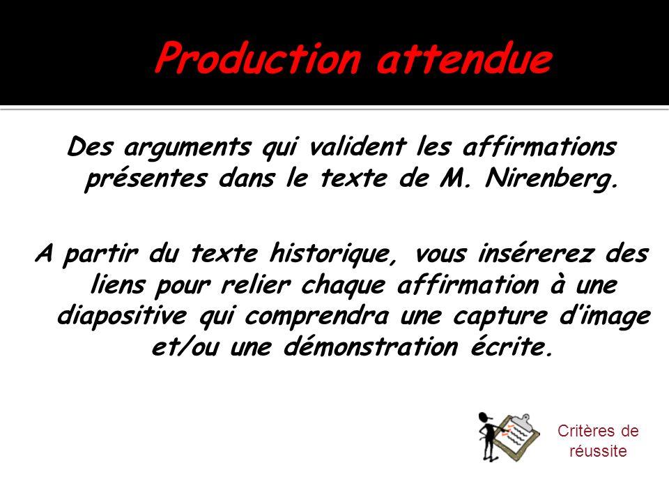 Production attendue Des arguments qui valident les affirmations présentes dans le texte de M. Nirenberg.