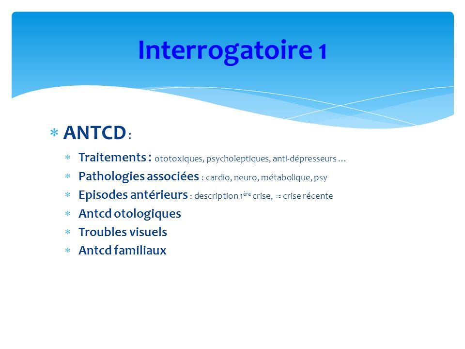 Interrogatoire 1 ANTCD :