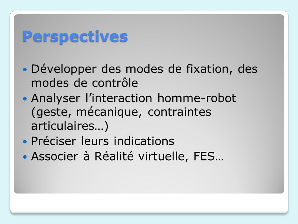 Perspectives Développer des modes de fixation, des modes de contrôle