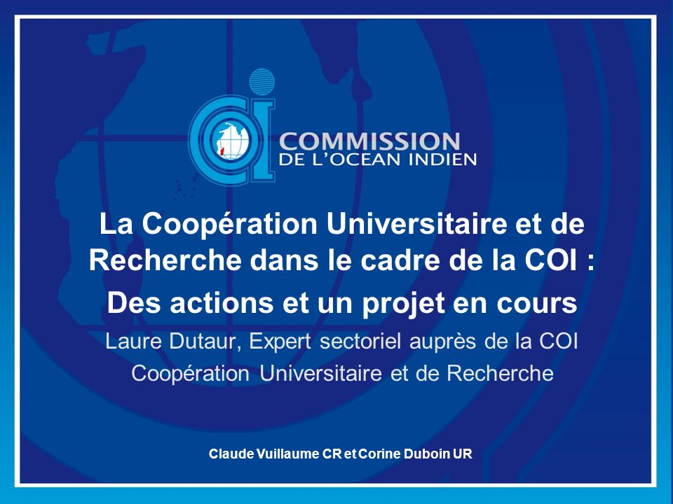 La Coopération Universitaire et de Recherche dans le cadre de la COI : Des actions et un projet en cours