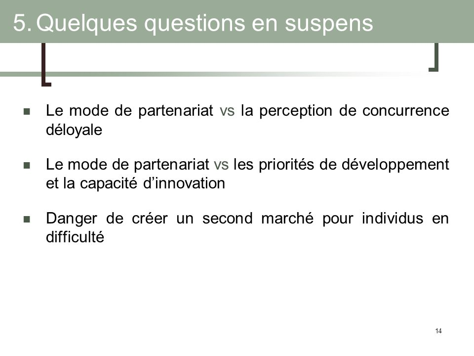 5. Quelques questions en suspens