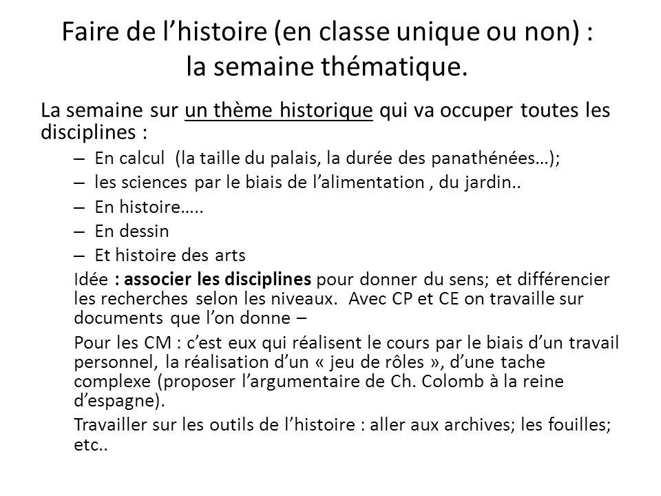 Faire de l'histoire (en classe unique ou non) : la semaine thématique.