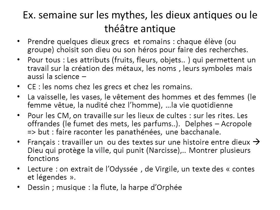Ex. semaine sur les mythes, les dieux antiques ou le théâtre antique