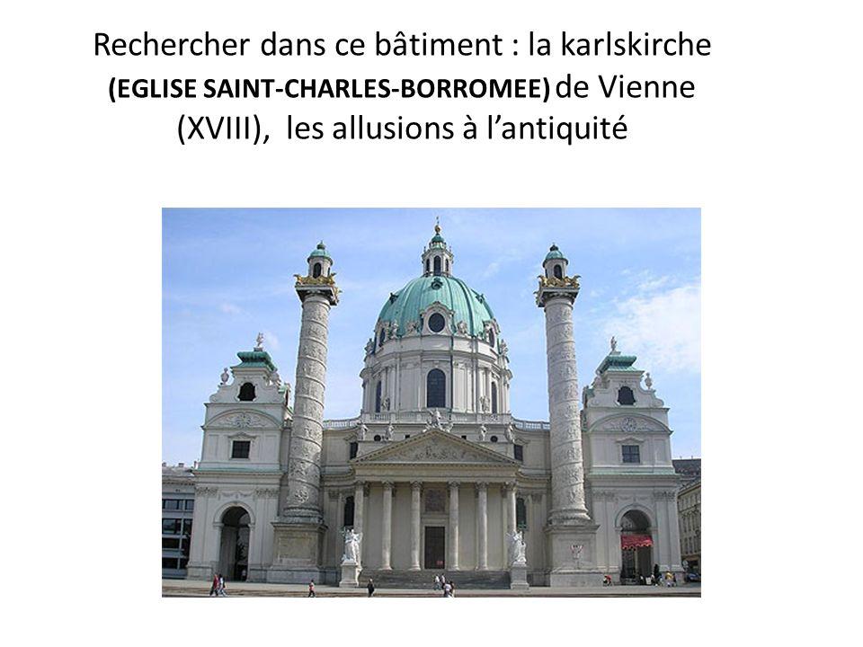 Rechercher dans ce bâtiment : la karlskirche (EGLISE SAINT-CHARLES-BORROMEE) de Vienne (XVIII), les allusions à l'antiquité