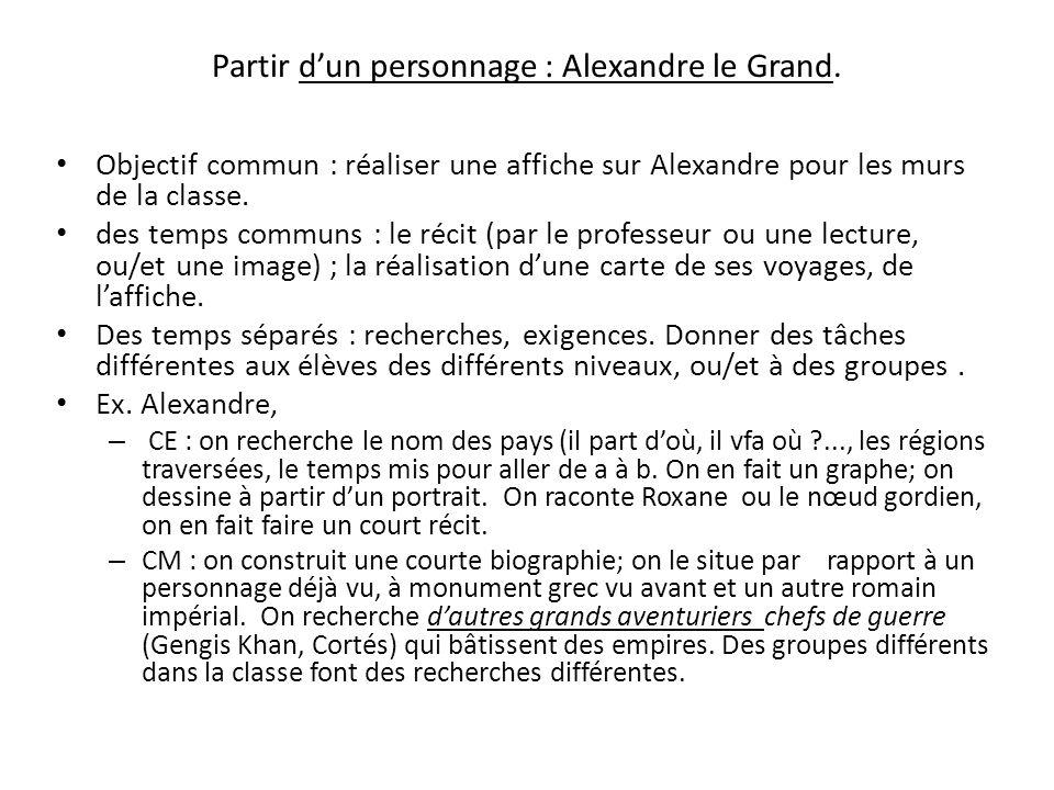 Partir d'un personnage : Alexandre le Grand.