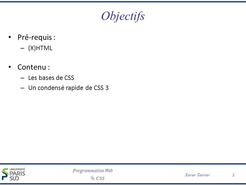 Objectifs Pré-requis : Contenu : (X)HTML Les bases de CSS