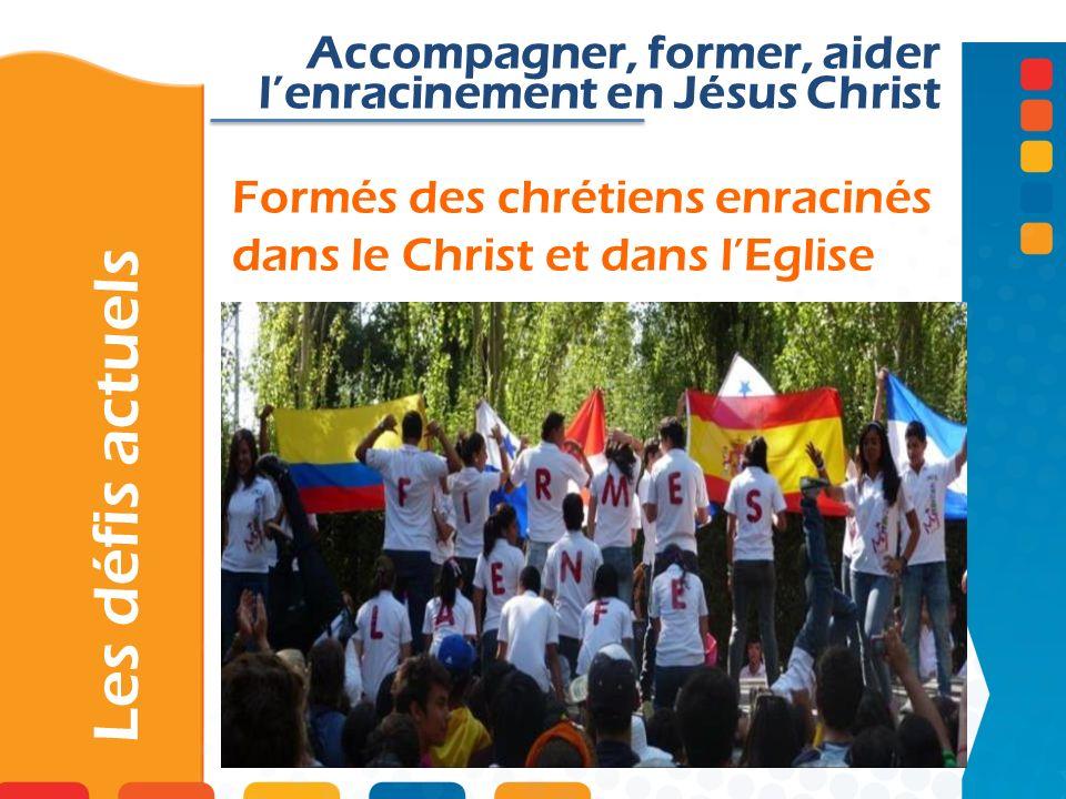Formés des chrétiens enracinés dans le Christ et dans l'Eglise