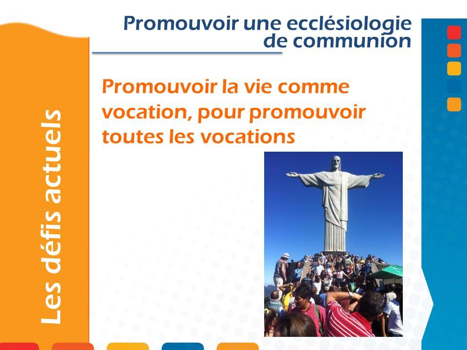 Promouvoir la vie comme vocation, pour promouvoir toutes les vocations