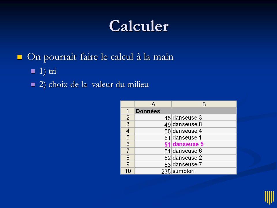 Calculer On pourrait faire le calcul à la main 1) tri