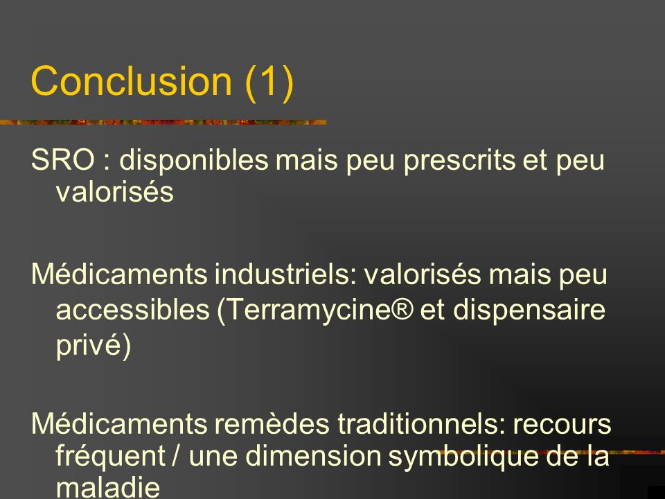 Conclusion (1) SRO : disponibles mais peu prescrits et peu valorisés