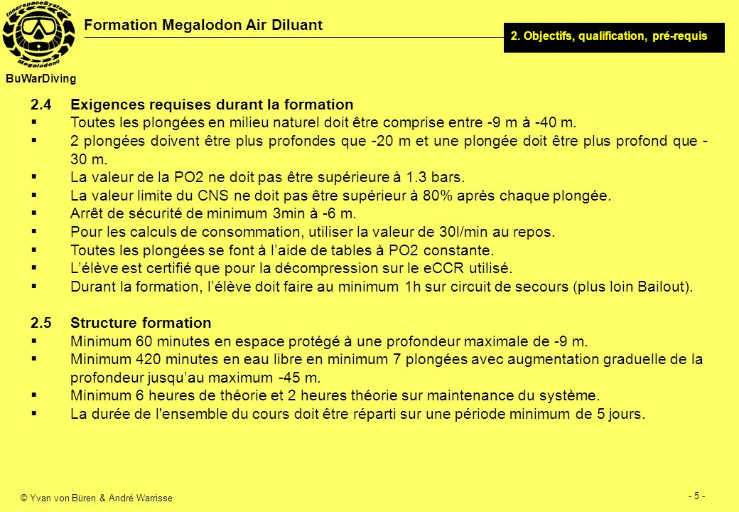 2.4 Exigences requises durant la formation