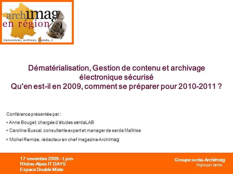 Dématérialisation, Gestion de contenu et archivage électronique sécurisé Qu en est-il en 2009, comment se préparer pour 2010-2011
