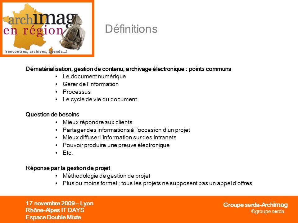 Définitions Dématérialisation, gestion de contenu, archivage électronique : points communs. Le document numérique.