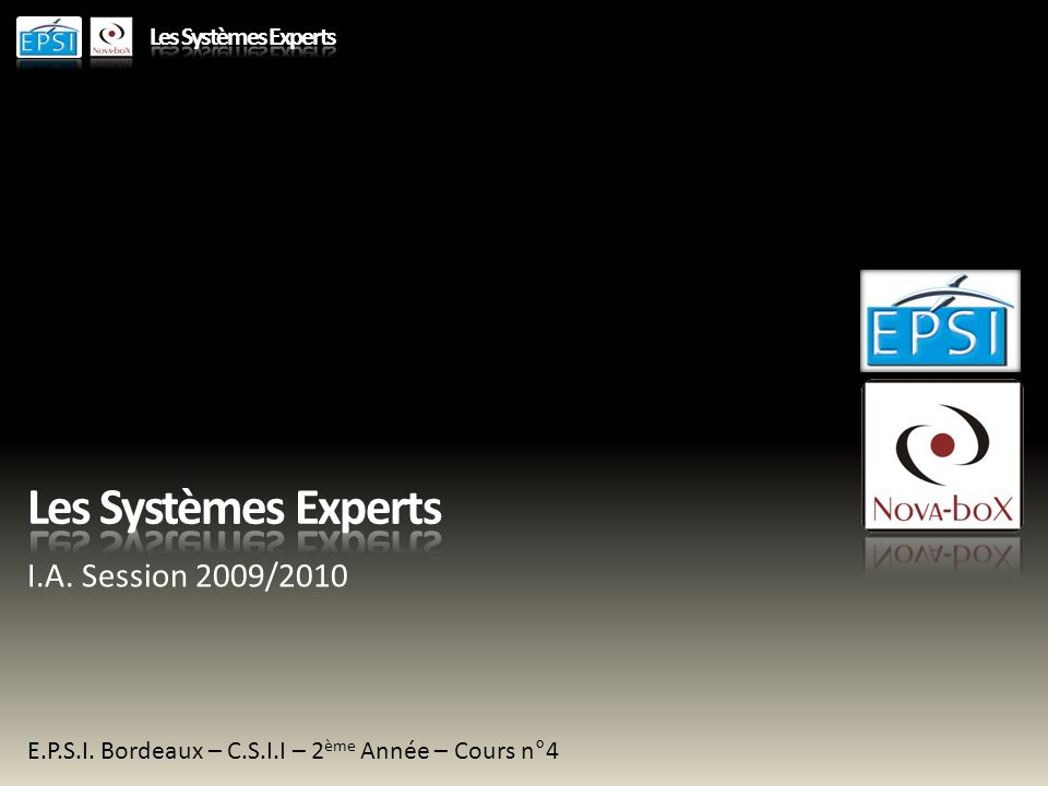 Les Systèmes Experts I.A. Session 2009/2010