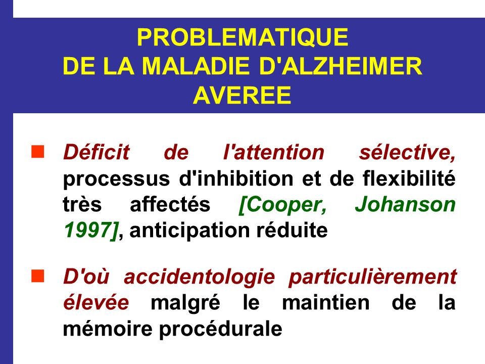 PROBLEMATIQUE DE LA MALADIE D ALZHEIMER AVEREE