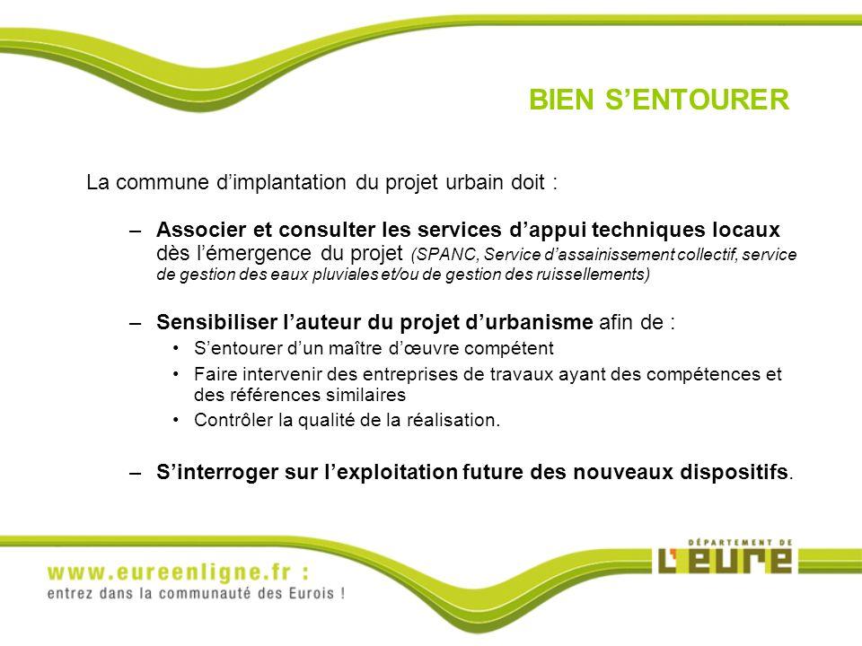 BIEN S'ENTOURER La commune d'implantation du projet urbain doit :