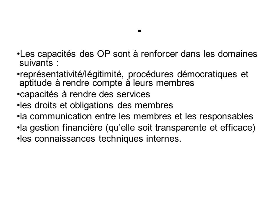. Les capacités des OP sont à renforcer dans les domaines suivants :