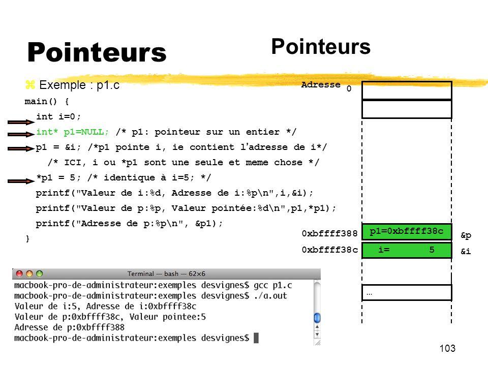 Pointeurs Pointeurs Exemple : p1.c main() { int i=0;