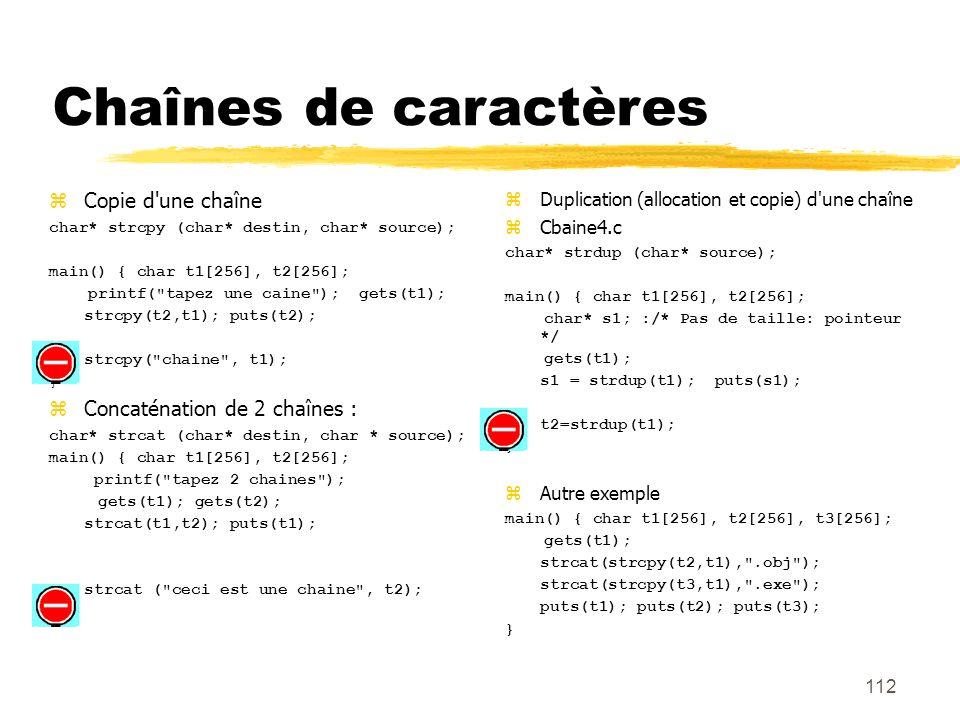 Chaînes de caractères Copie d une chaîne Concaténation de 2 chaînes :