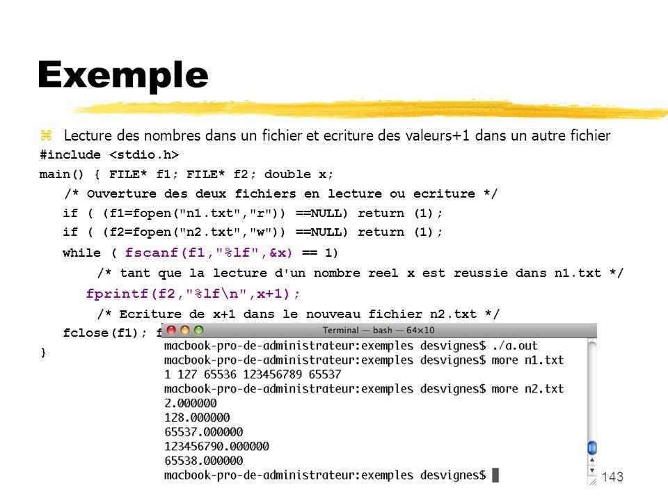 Exemple Lecture des nombres dans un fichier et ecriture des valeurs+1 dans un autre fichier. #include <stdio.h>