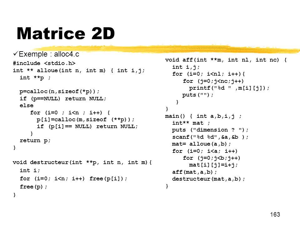 Matrice 2D Exemple : alloc4.c #include <stdio.h>