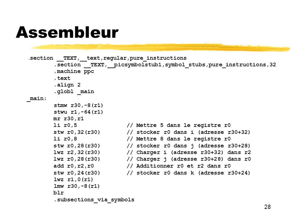 Assembleur 28 .section __TEXT,__text,regular,pure_instructions