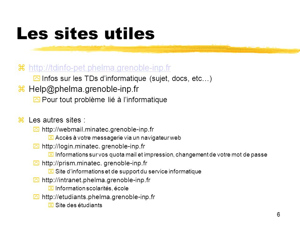 Les sites utiles 6 http://tdinfo-pet.phelma.grenoble-inp.fr
