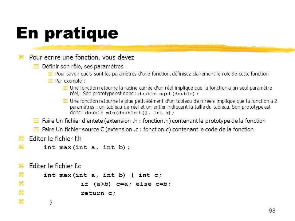 En pratique Pour ecrire une fonction, vous devez Editer le fichier f.h