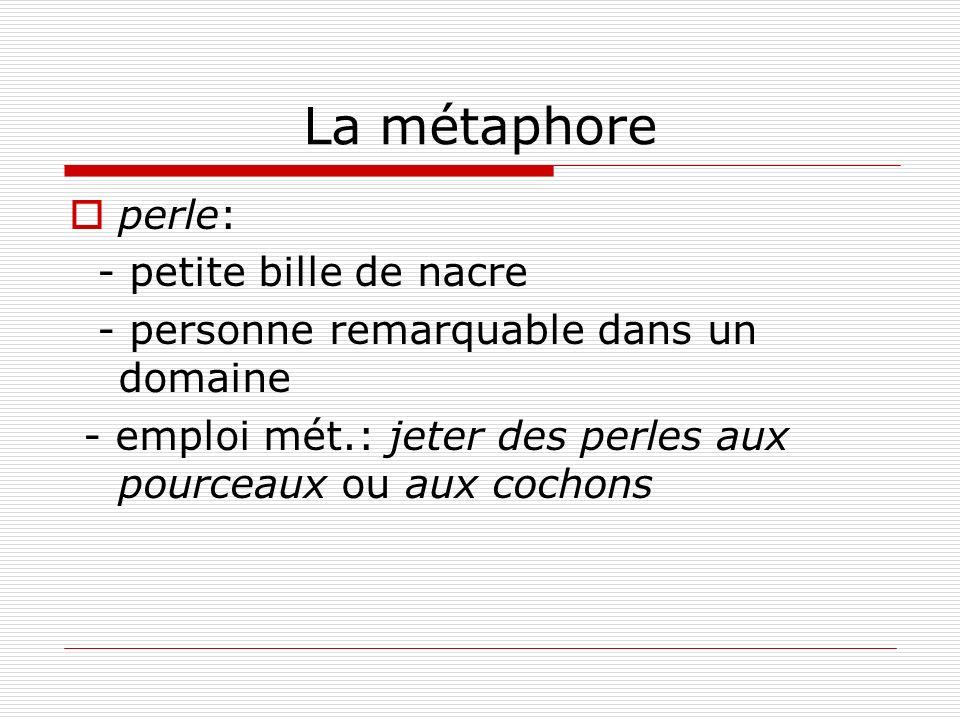 La métaphore perle: - petite bille de nacre