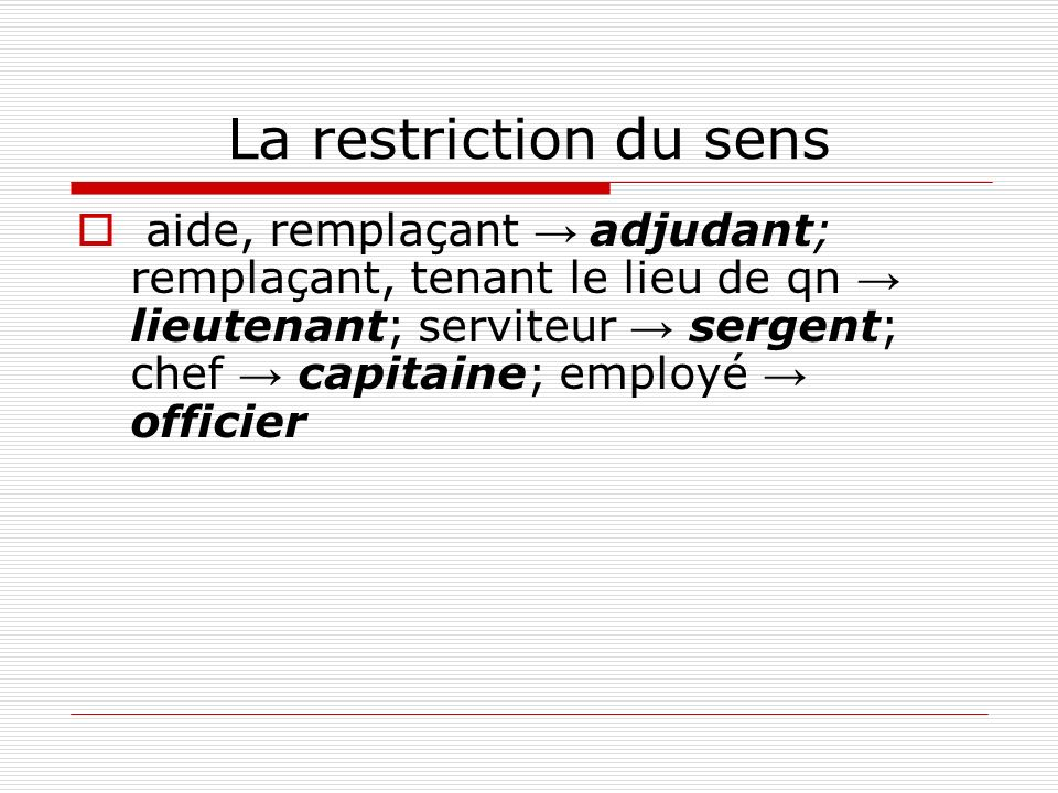 La restriction du sens