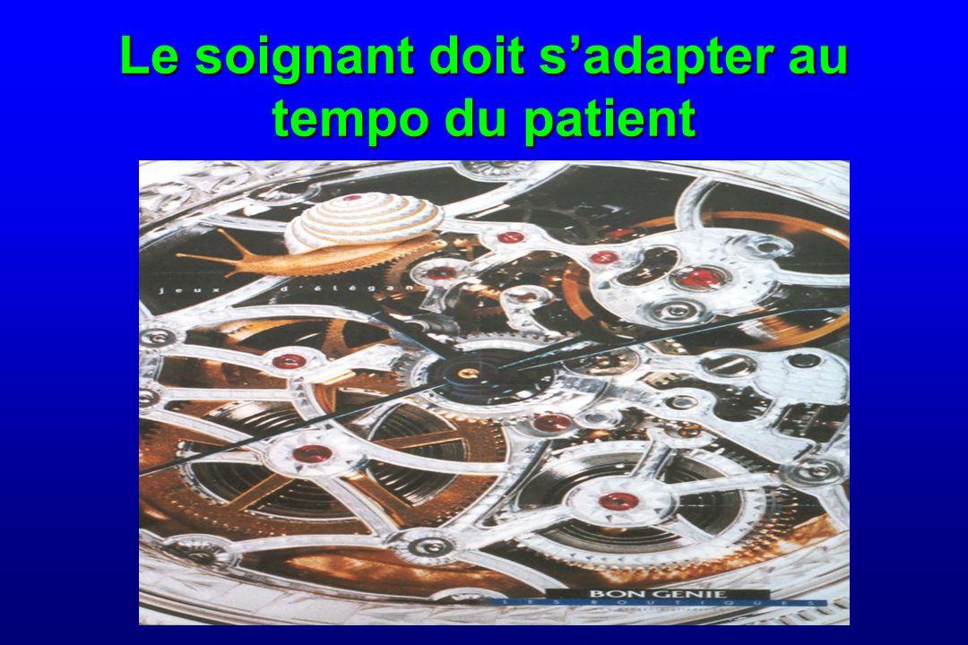 Le soignant doit s'adapter au tempo du patient