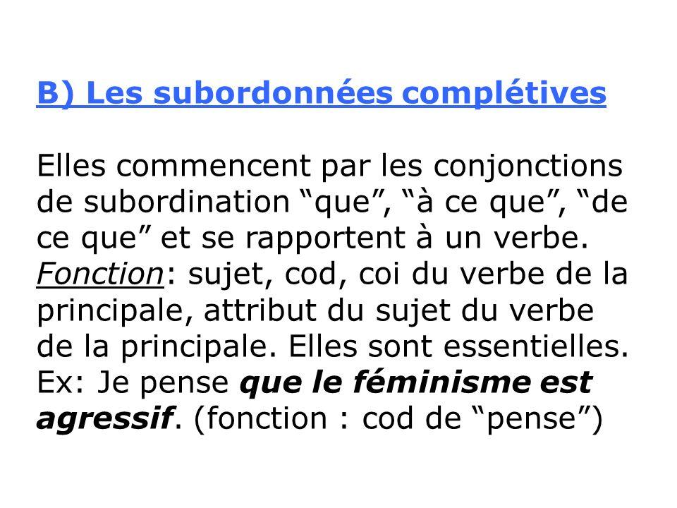 B) Les subordonnées complétives