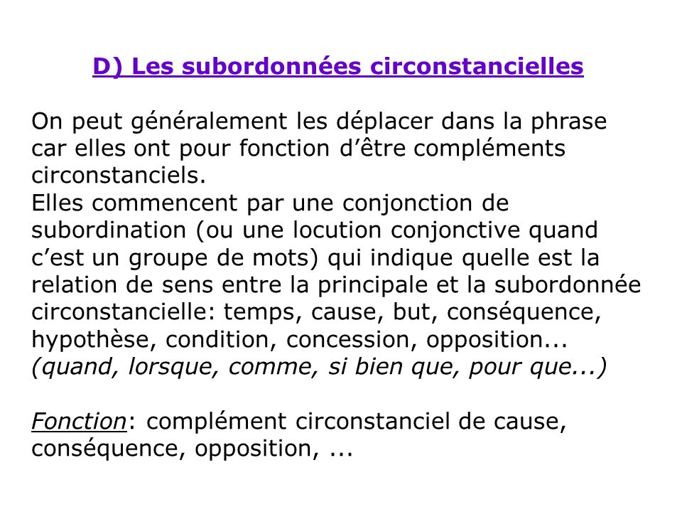 D) Les subordonnées circonstancielles