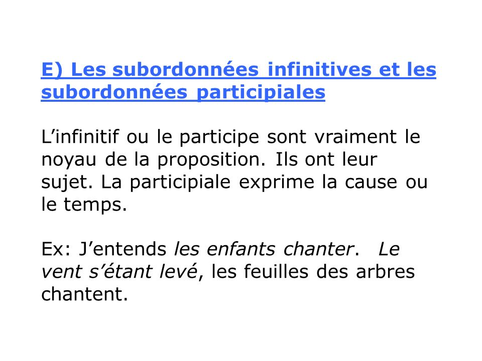 E) Les subordonnées infinitives et les subordonnées participiales