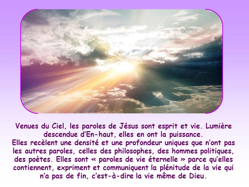 Venues du Ciel, les paroles de Jésus sont esprit et vie