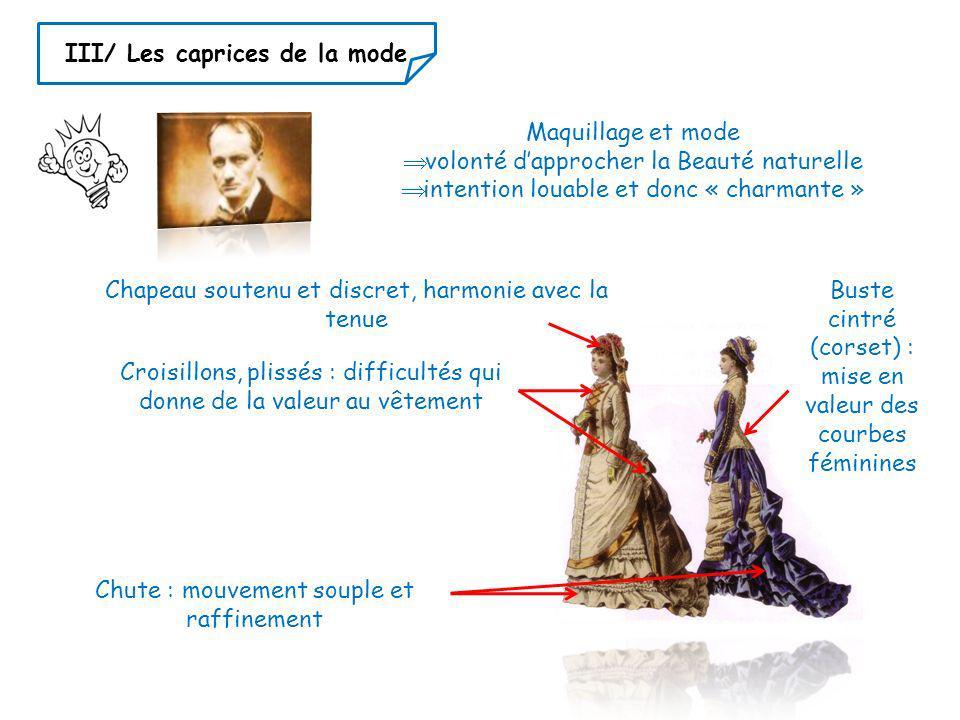 III/ Les caprices de la mode