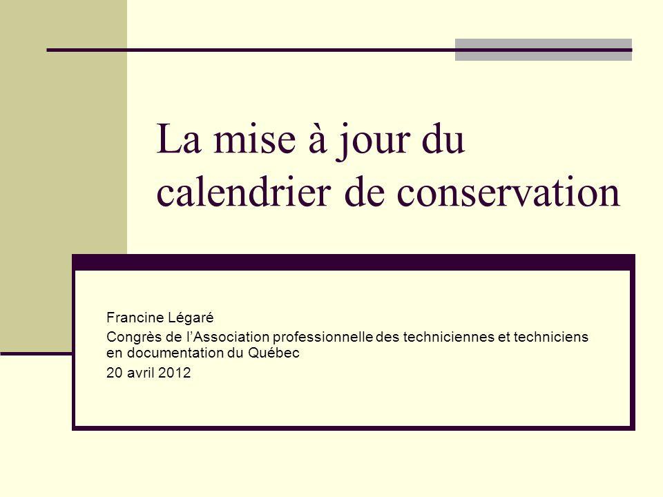 La mise à jour du calendrier de conservation