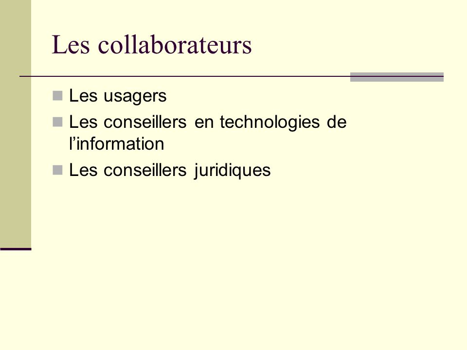 Les collaborateurs Les usagers