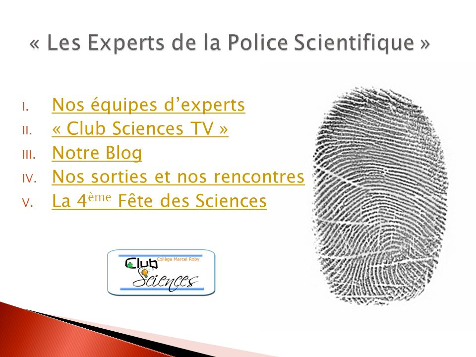 « Les Experts de la Police Scientifique »