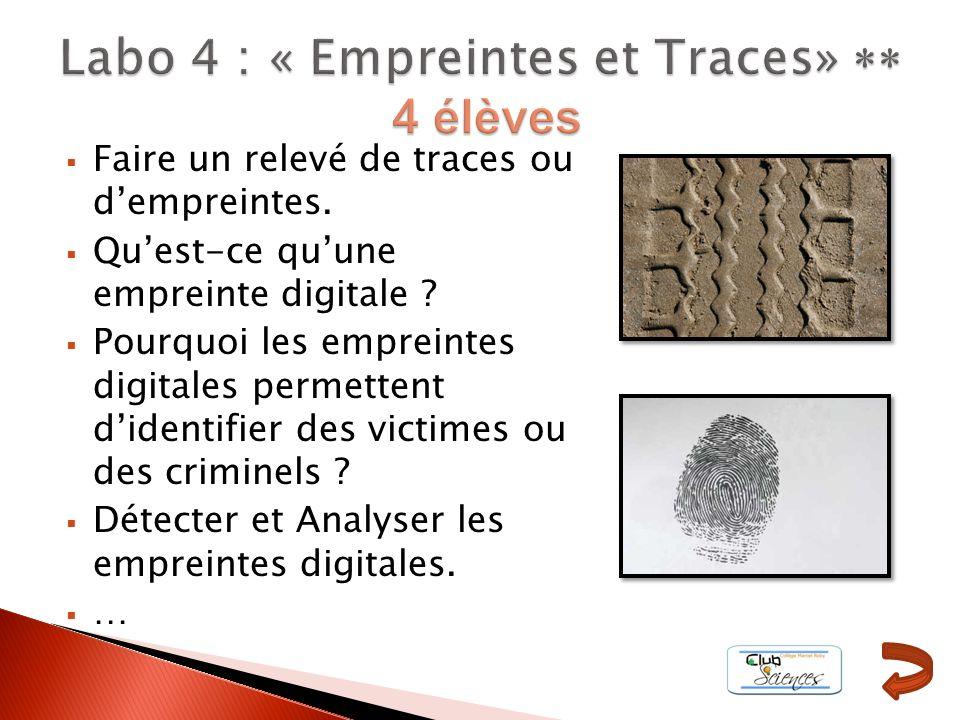 Labo 4 : « Empreintes et Traces» ** 4 élèves