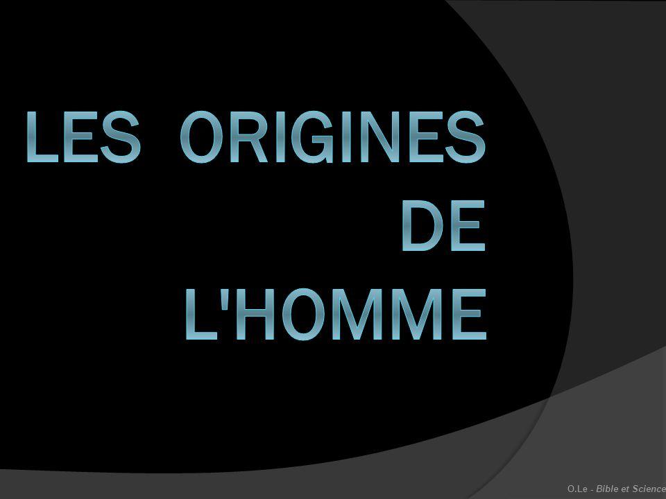 Les origines de l homme O.Le - Bible et Science