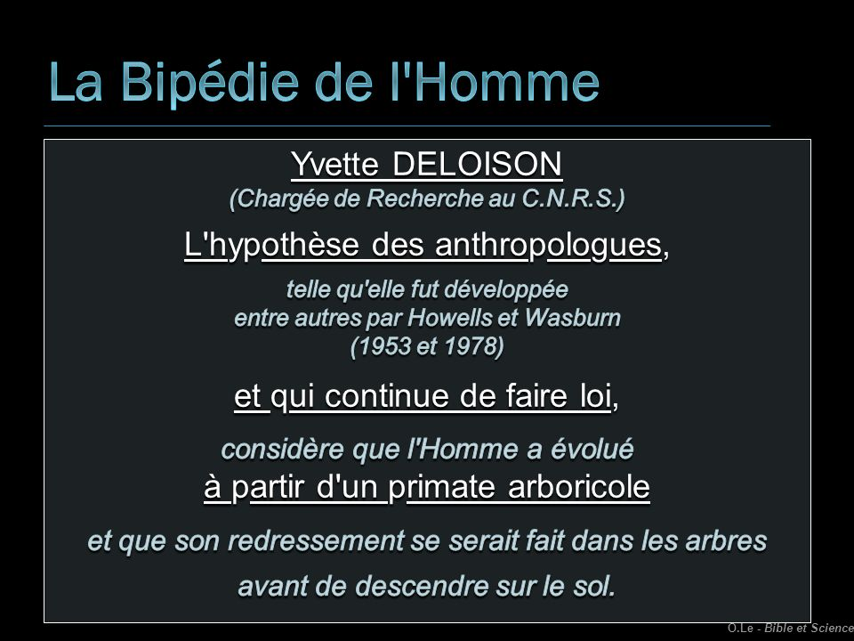 La Bipédie de l Homme Yvette DELOISON L hypothèse des anthropologues,