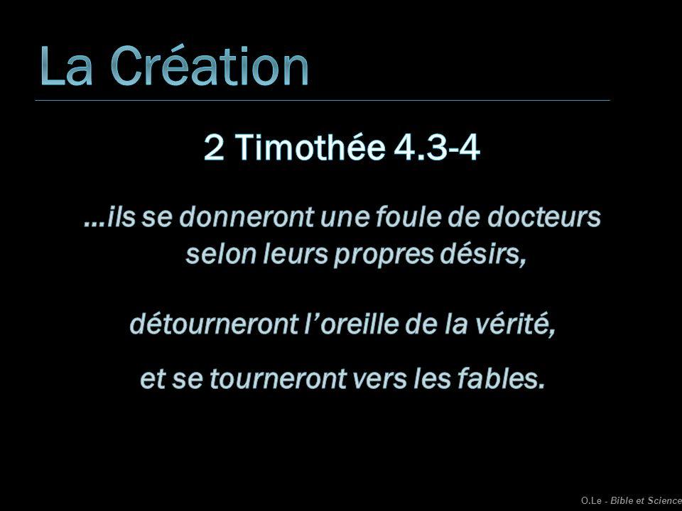 La Création 2 Timothée 4.3-4. …ils se donneront une foule de docteurs selon leurs propres désirs, détourneront l'oreille de la vérité,