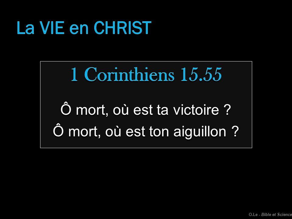 1 Corinthiens 15.55 La VIE en CHRIST Ô mort, où est ta victoire