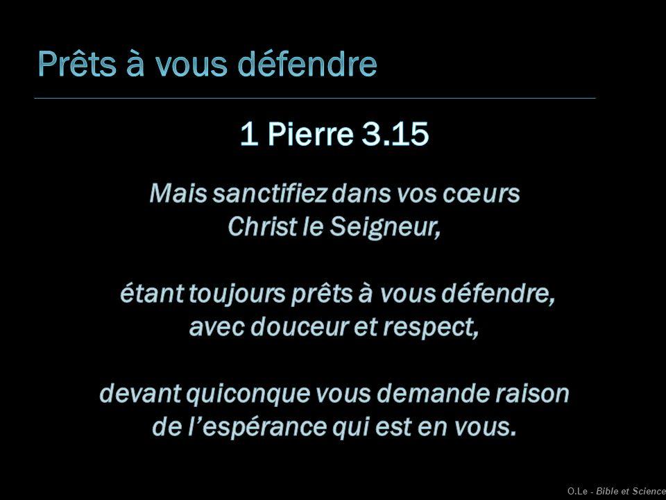 Prêts à vous défendre 1 Pierre 3.15 Mais sanctifiez dans vos cœurs