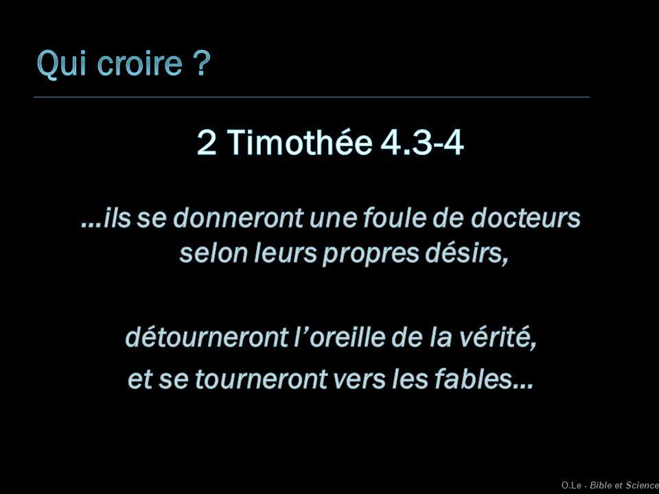 Qui croire 2 Timothée 4.3-4. …ils se donneront une foule de docteurs selon leurs propres désirs,