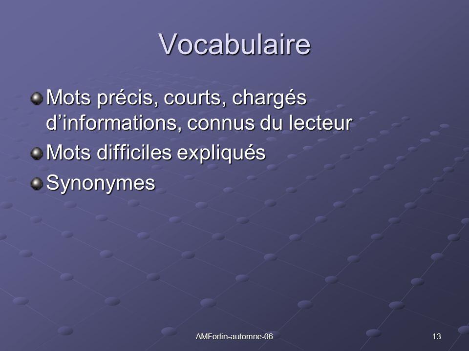 Vocabulaire Mots précis, courts, chargés d'informations, connus du lecteur. Mots difficiles expliqués.